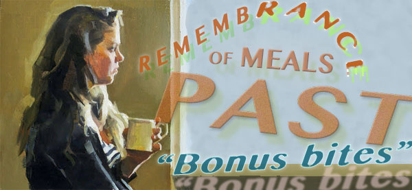 remembrance of meals past - bonus bites