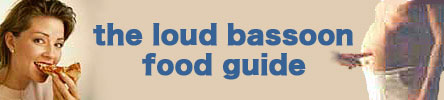 The Loud Bassoon Food Guide