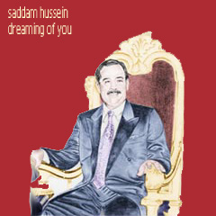 saddam hussein - dreaming of you