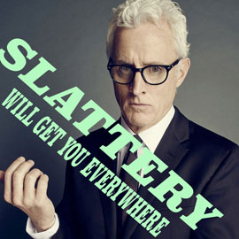 Slattery Will Get You Everywhere